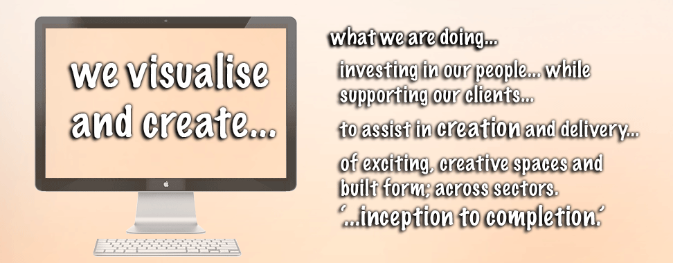 we visualise and create...